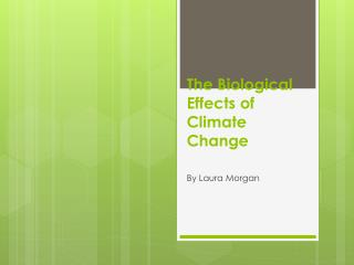 The Biological Effects of Climate Change