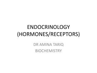 ENDOCRINOLOGY (HORMONES/RECEPTORS)
