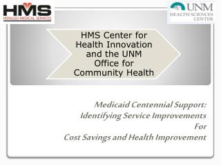 Medicaid Centennial Support: Identifying Service Improvements  For