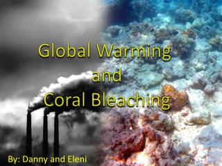 Global Warming  and  Coral Bleaching