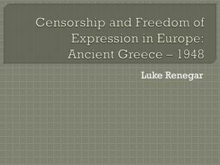 Censorship and Freedom of Expression in Europe: Ancient Greece – 1948