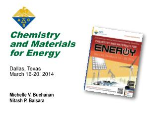 Chemistry  and Materials  for Energy Dallas, Texas March 16-20,  2014