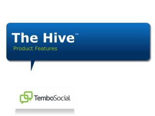 The Hive ™ Product Features