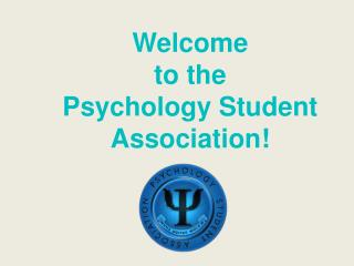 Welcome  to the Psychology Student Association!