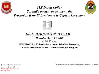 1LT Darell Coffey  Cordially  invites you to attend  the