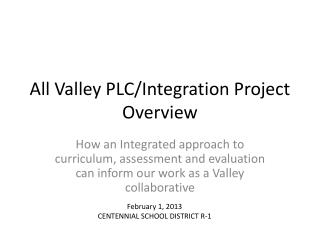 All Valley PLC/Integration Project Overview
