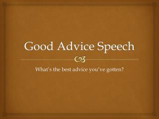 Good Advice Speech