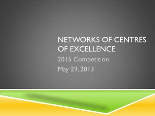 Networks of  Centres  of Excellence