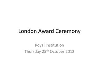 London Award Ceremony