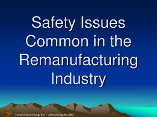 Safety Issues Common in the Remanufacturing Industry