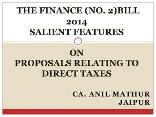 THE FINANCE (NO. 2)BILL 2014 SALIENT  FEATURES   ON  PROPOSALS RELATING TO  DIRECT TAXES