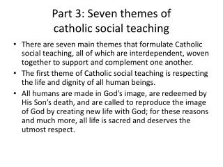 Part 3: Seven themes of  catholic social teaching