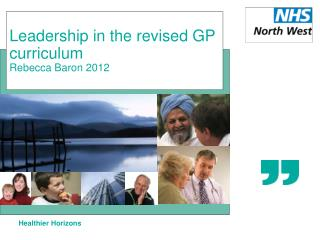 Leadership in the revised GP curriculum Rebecca Baron 2012