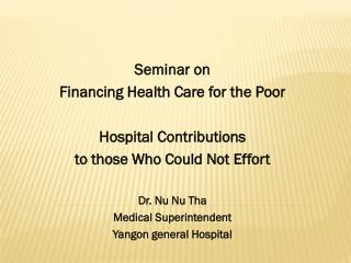 Seminar on  Financing Health Care for the Poor   Hospital Contributions