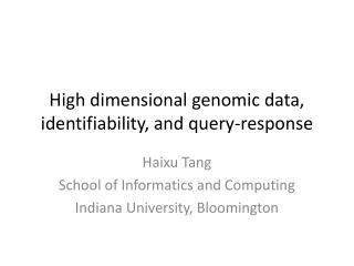 High dimensional genomic data,  identifiability , and query-response