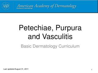 Petechiae, Purpura   and Vasculitis