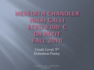 Meredith Chandler Nikki  Galli ECED 4300- C Dr.Root Fall 2010