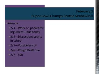 February 3 Super Bowl Champs Seattle Seahawks!!
