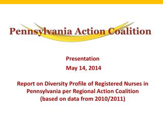 PA-Action Coalition Vision Increase the Diversity Profile of  Pennsylvania's  Nursing Workforce