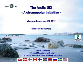 The Arctic SDI - A circumpolar initiative - Moscow, September 28,  2011  arctic-sdi