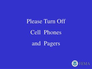 Please Turn Off  Cell  Phones  and  Pagers