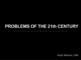 PROBLEMS OF THE 21th CENTURY