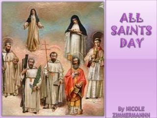 ALL SAINTS DAY By NICOLE ZIMMERMANNN