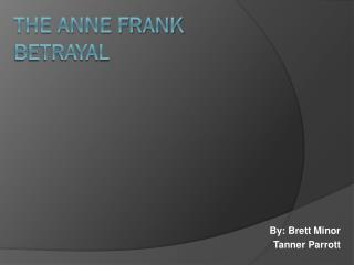 The Anne Frank Betrayal