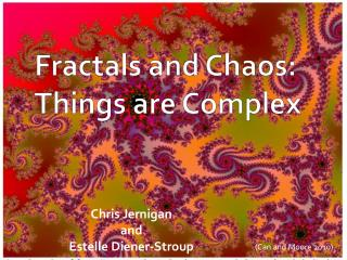 Fractals and Chaos: Things are Complex