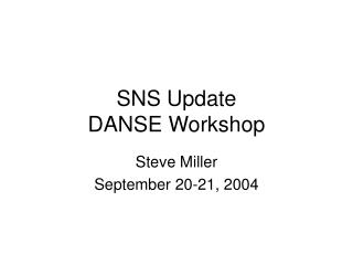 SNS Update DANSE Workshop