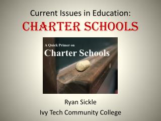 Current Issues in Education: Charter Schools