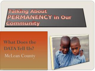 Talking About  PERMANENCY  in Our Community