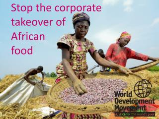 Stop the corporate takeover of  African  food