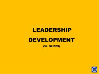 LEADERSHIP DEVELOPMENT ( 34   SLIDES)