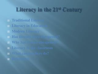 Literacy  in the 21 st  Century