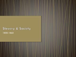 Slavery & Society