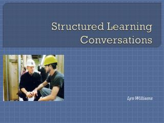Structured Learning Conversations