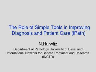 The Role of Simple Tools in Improving Diagnosis and Patient Care ( iPath )