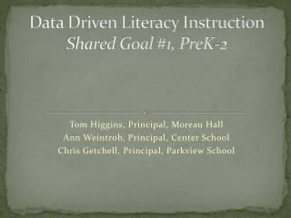 Data Driven Literacy Instruction Shared Goal #1, PreK-2