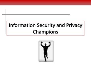 Information Security and Privacy Champions