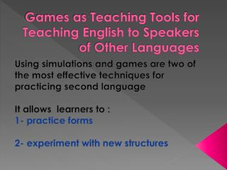 Games as Teaching Tools for Teaching English to Speakers of Other Languages