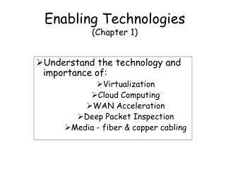Enabling Technologies (Chapter 1)