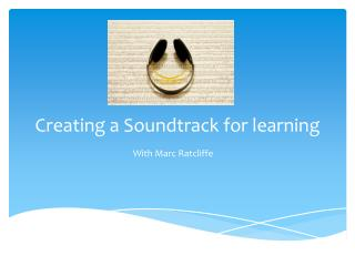 Creating a Soundtrack for learning