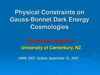 Physical Constraints on Gauss-Bonnet Dark Energy Cosmologies