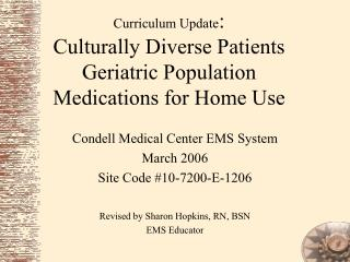 Curriculum Update : Culturally Diverse Patients Geriatric Population Medications for Home Use