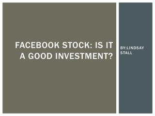 Facebook Stock: Is it a good investment?