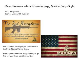 "Basic  f irearms safety  &  terminology, Marine Corps Style  By  "" Chesty Puller"""