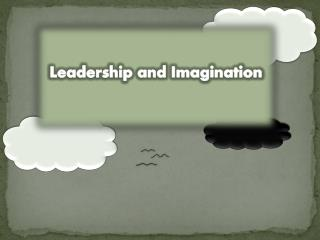 Leadership and Imagination