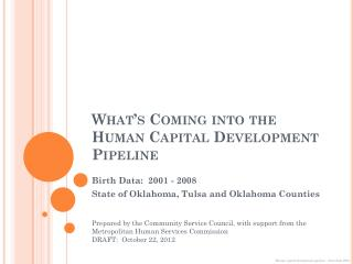 What's Coming into the Human Capital Development Pipeline