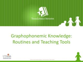 Graphophonemic Knowledge: Routines and Teaching Tools